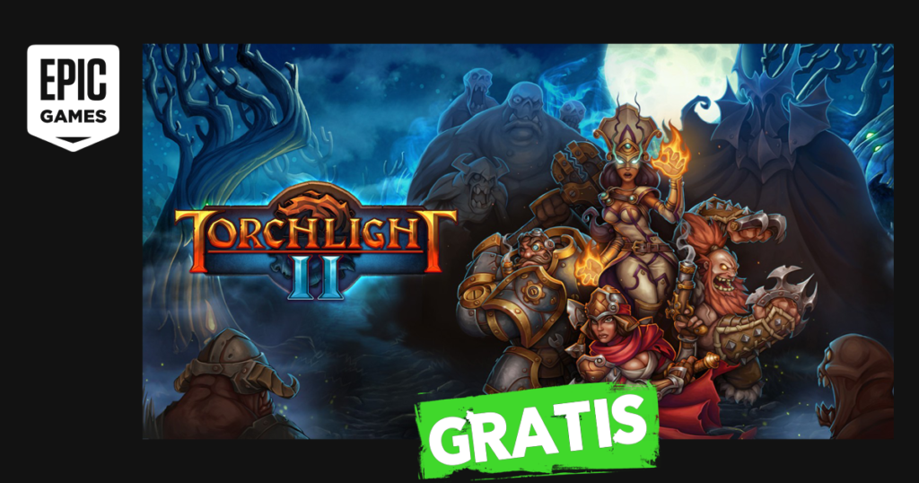 epic games torchlight ii gratis